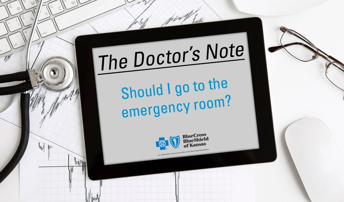 BCBSKS Blog - The Doctor\'s Note: Should I go to the emergency room?